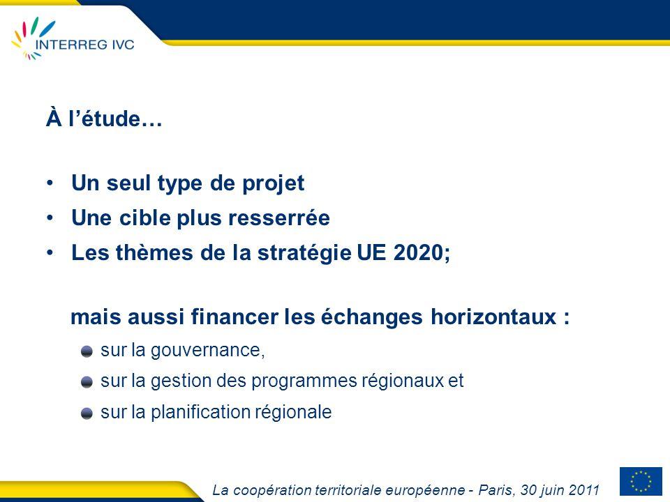 La coopération territoriale européenne - Paris, 30 juin 2011 À létude… Un seul type de projet Une cible plus resserrée Les thèmes de la stratégie UE 2