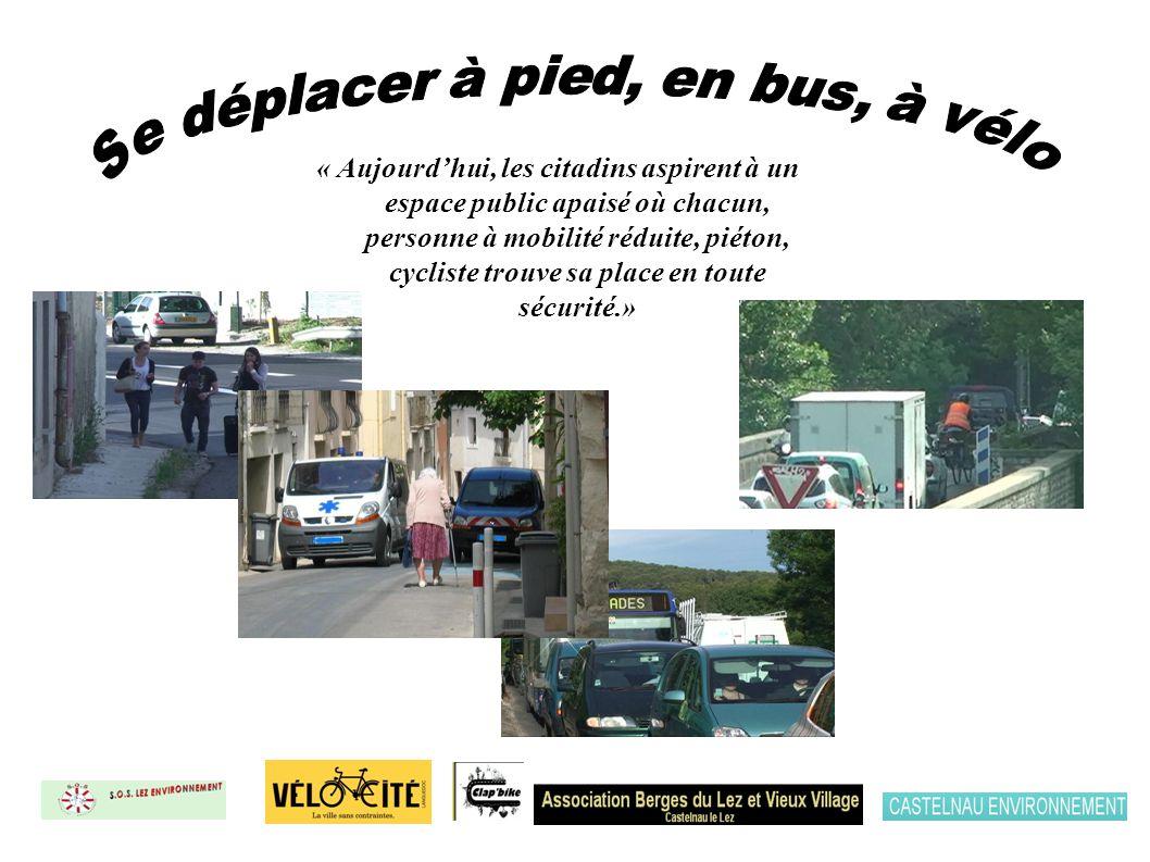 « Aujourdhui, les citadins aspirent à un espace public apaisé où chacun, personne à mobilité réduite, piéton, cycliste trouve sa place en toute sécurité.»