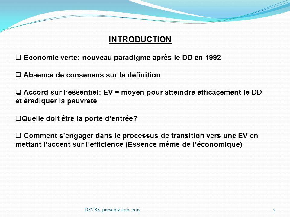 3DEVRS_presentation_2013 INTRODUCTION Economie verte: nouveau paradigme après le DD en 1992 Absence de consensus sur la définition Accord sur lessenti