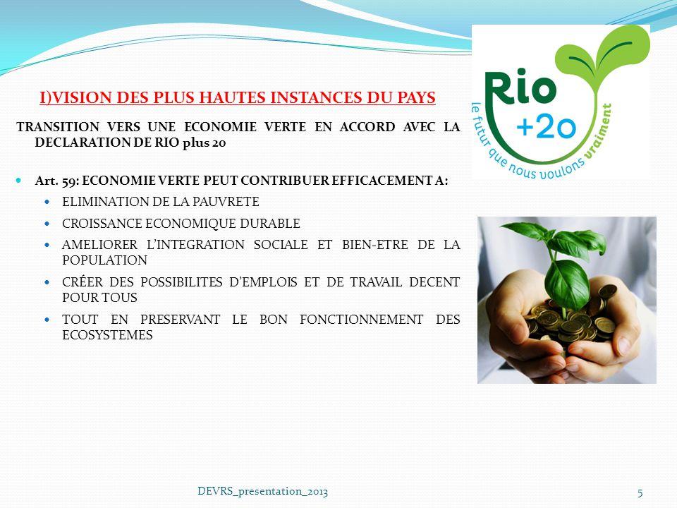 I)VISION DES PLUS HAUTES INSTANCES DU PAYS TRANSITION VERS UNE ECONOMIE VERTE EN ACCORD AVEC LA DECLARATION DE RIO plus 20 Art. 59: ECONOMIE VERTE PEU