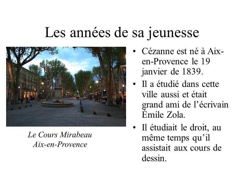 Les années de sa jeunesse Cézanne est né à Aix- en-Provence le 19 janvier de 1839. Il a étudié dans cette ville aussi et était grand ami de lécrivain