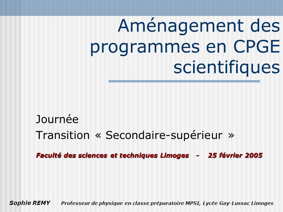 Sophie REMY Professeur de physique en classe préparatoire MPSI, Lycée Gay-Lussac Limoges Aménagement des programmes en CPGE scientifiques Journée Tran