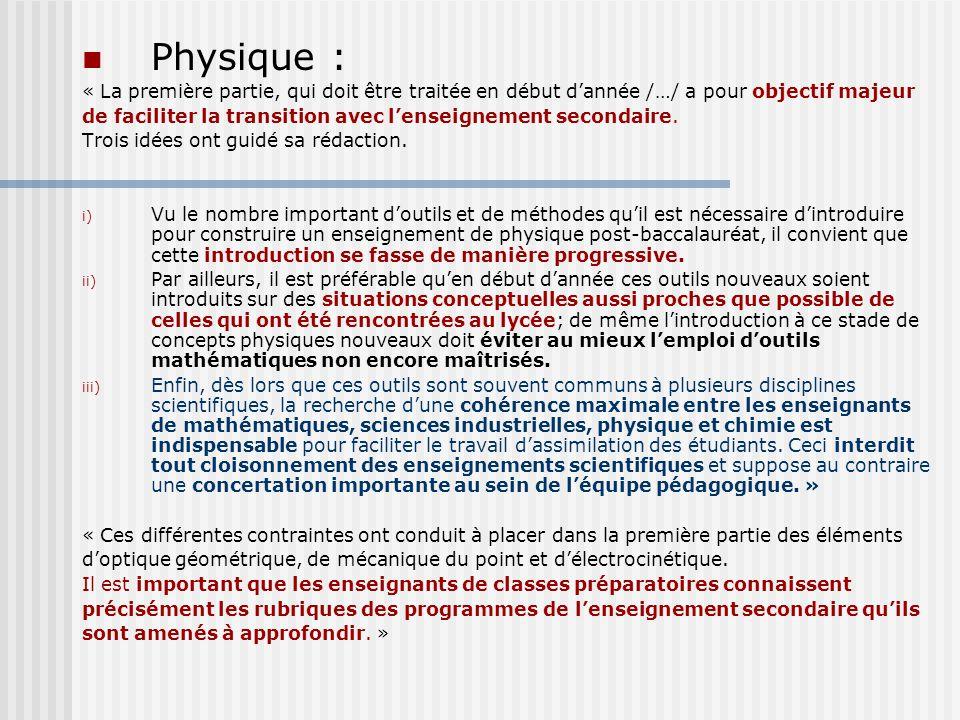 Physique : « La première partie, qui doit être traitée en début dannée /…/ a pour objectif majeur de faciliter la transition avec lenseignement second