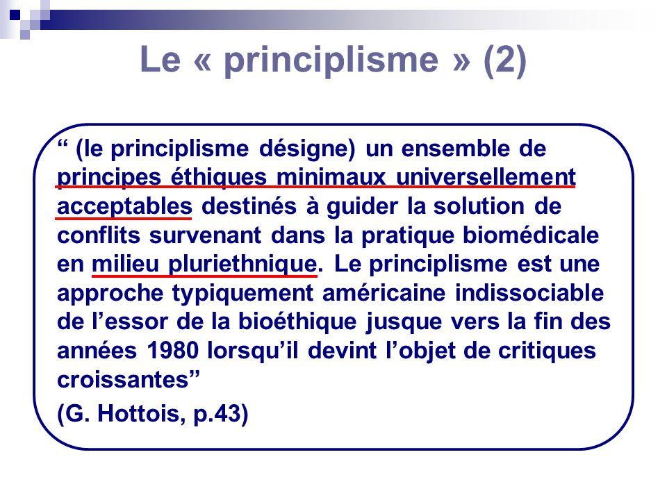Le « principlisme » (2) (le principlisme désigne) un ensemble de principes éthiques minimaux universellement acceptables destinés à guider la solution