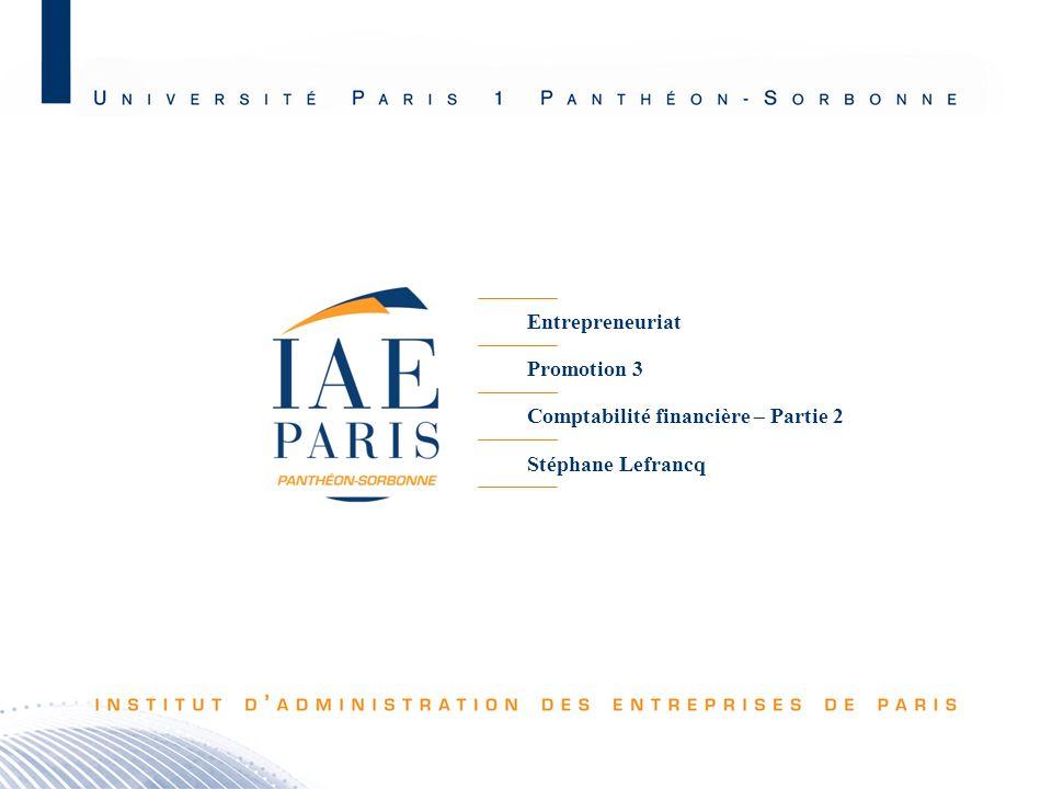 Entrepreneuriat Promotion 3 Comptabilité financière – Partie 2 Stéphane Lefrancq