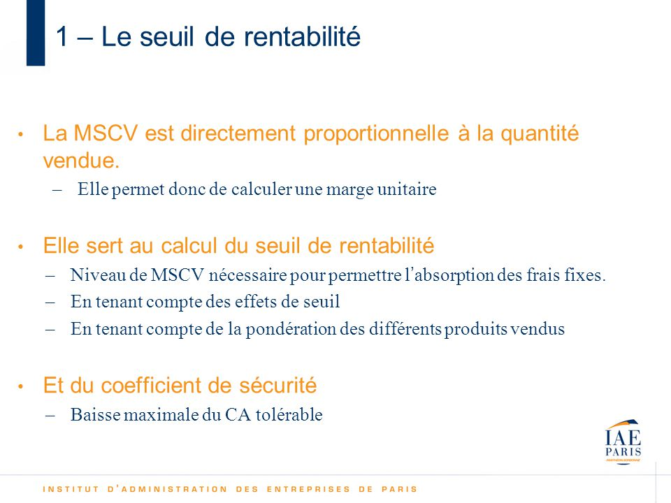 La MSCV est directement proportionnelle à la quantité vendue.