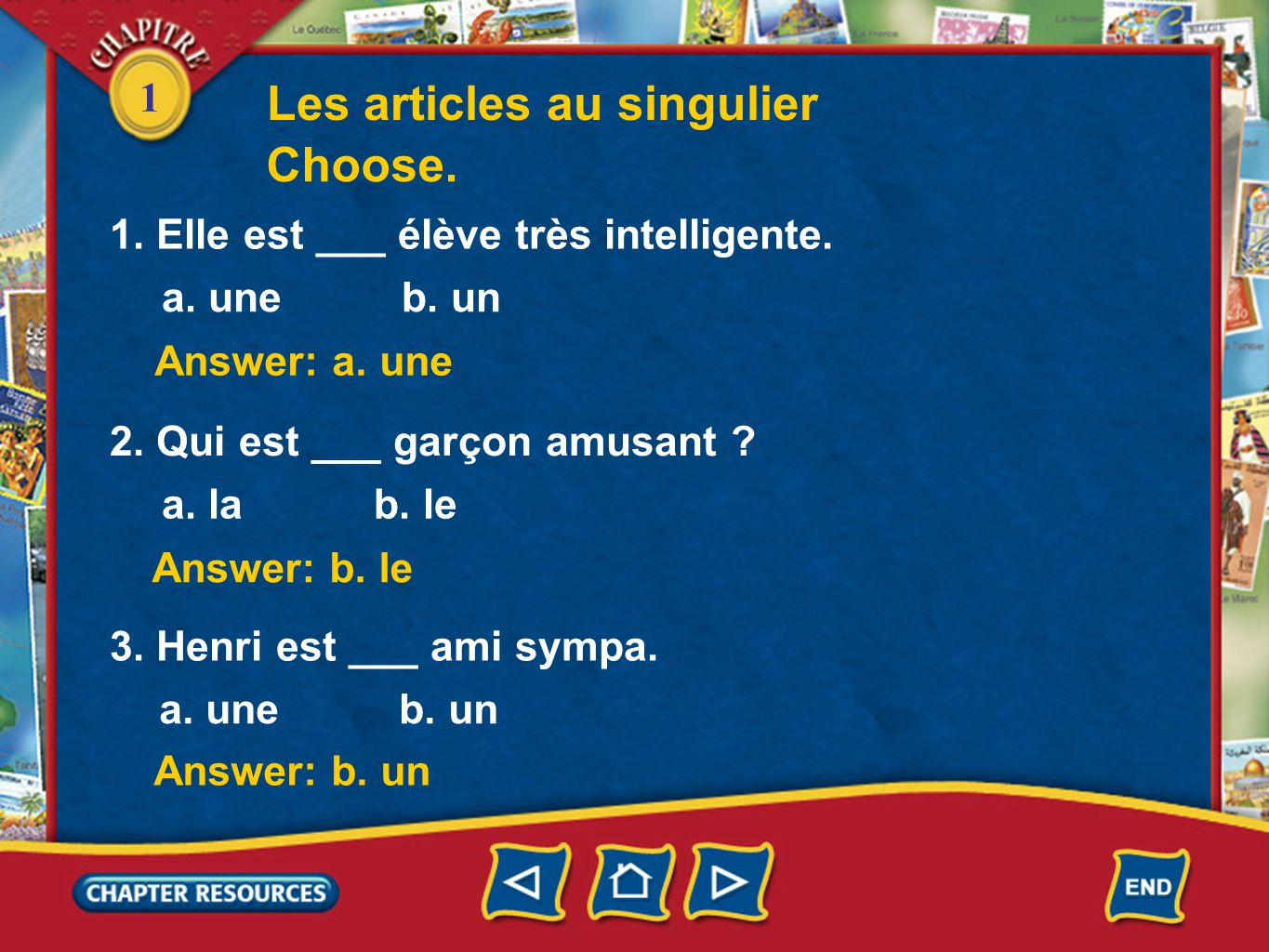 1 Answer: a.une Answer: b. le Choose. Answer: b. un 1.
