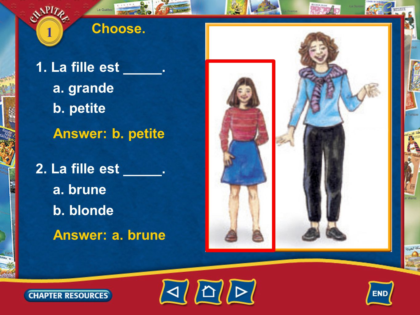 1 Choose.Answer: b. petite Answer: a. brune 1. La fille est _____.