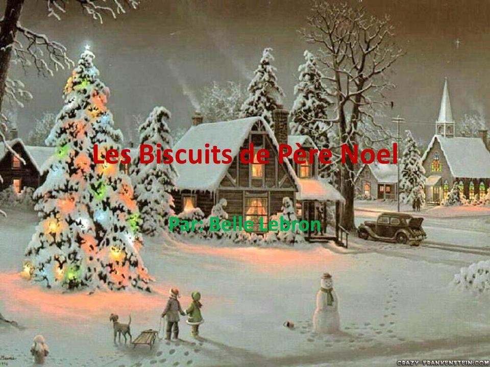 Les Biscuits de Père Noel Par: Belle Lebron