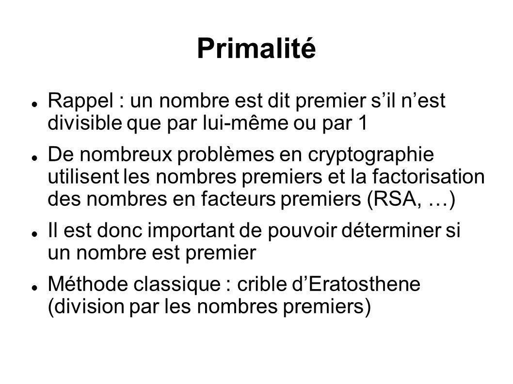 Primalité Rappel : un nombre est dit premier sil nest divisible que par lui-même ou par 1 De nombreux problèmes en cryptographie utilisent les nombres