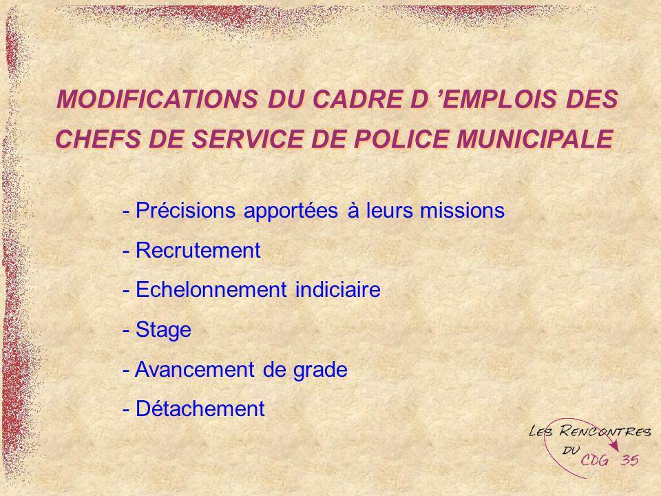 MODIFICATIONS DU CADRE D EMPLOIS DES CHEFS DE SERVICE DE POLICE MUNICIPALE - Précisions apportées à leurs missions - Recrutement - Echelonnement indic