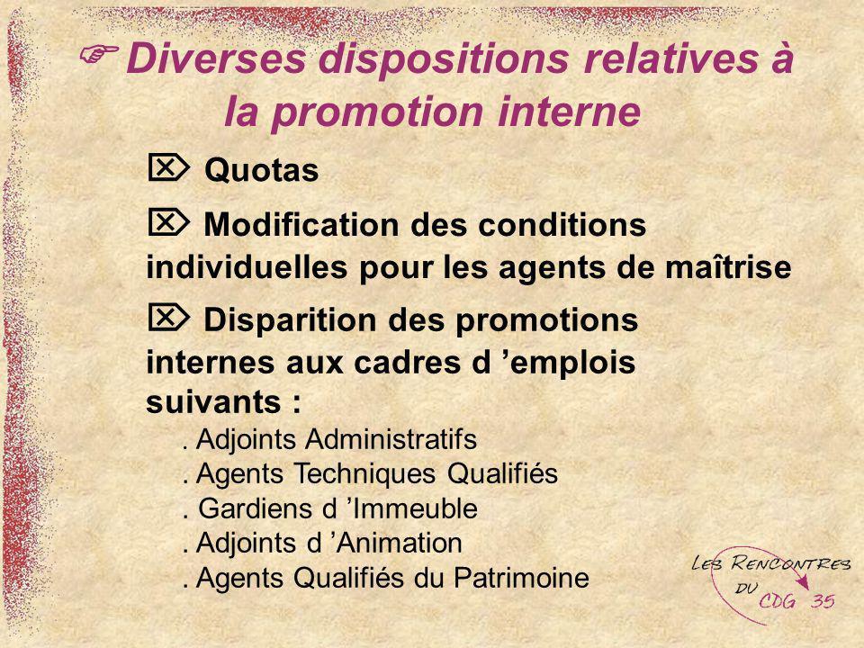 Diverses dispositions relatives à la promotion interne Quotas Modification des conditions individuelles pour les agents de maîtrise Disparition des pr