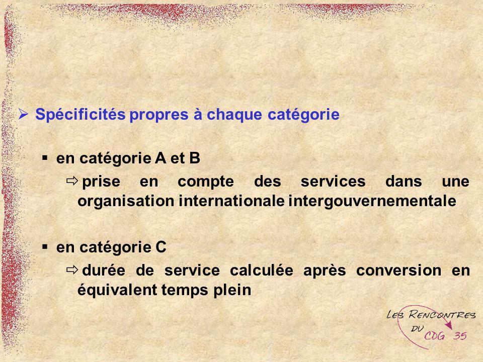 Spécificités propres à chaque catégorie en catégorie A et B prise en compte des services dans une organisation internationale intergouvernementale en
