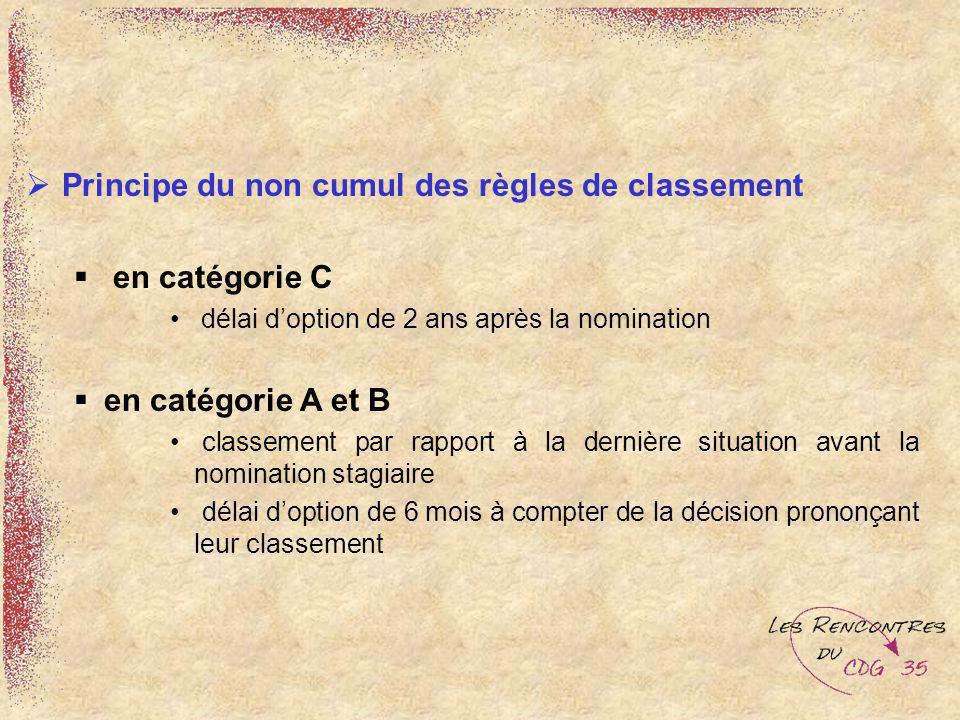 Principe du non cumul des règles de classement en catégorie C délai doption de 2 ans après la nomination en catégorie A et B classement par rapport à