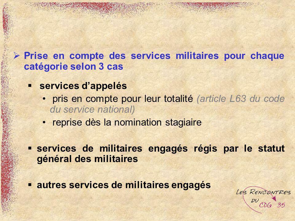 Prise en compte des services militaires pour chaque catégorie selon 3 cas services dappelés pris en compte pour leur totalité (article L63 du code du