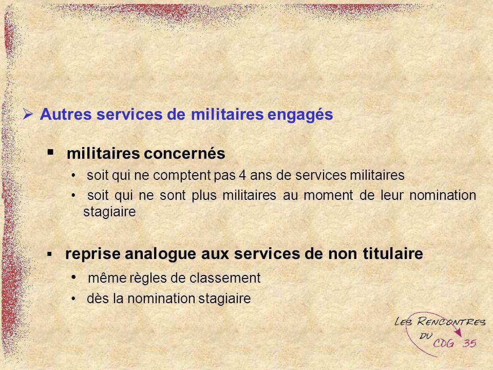 Autres services de militaires engagés militaires concernés soit qui ne comptent pas 4 ans de services militaires soit qui ne sont plus militaires au m