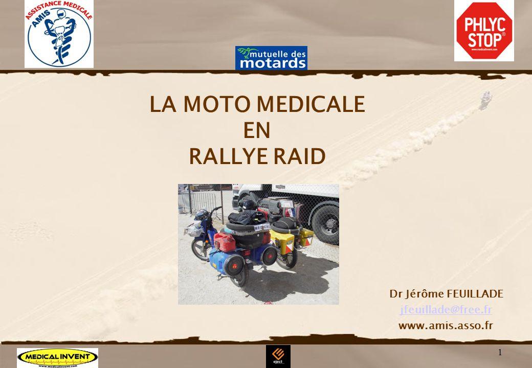 1 LA MOTO MEDICALE EN RALLYE RAID Dr Jérôme FEUILLADE jfeuillade@free.fr www.amis.asso.fr