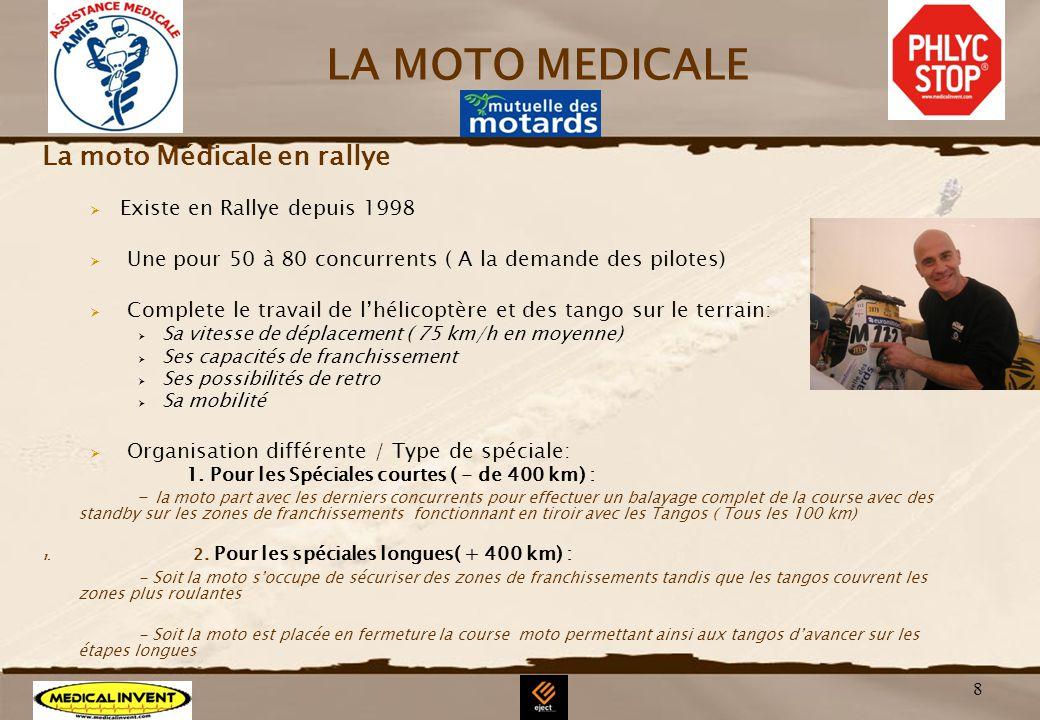 8 LA MOTO MEDICALE La moto Médicale en rallye Existe en Rallye depuis 1998 Une pour 50 à 80 concurrents ( A la demande des pilotes) Complete le travai
