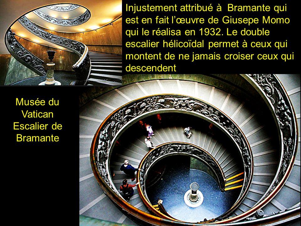 Musée du Vatican Escalier de Bramante Injustement attribué à Bramante qui est en fait lœuvre de Giusepe Momo qui le réalisa en 1932.