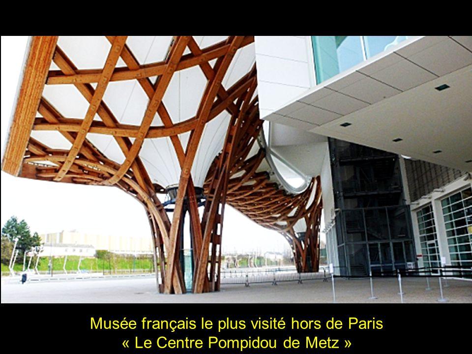 Musée français le plus visité hors de Paris « Le Centre Pompidou de Metz »
