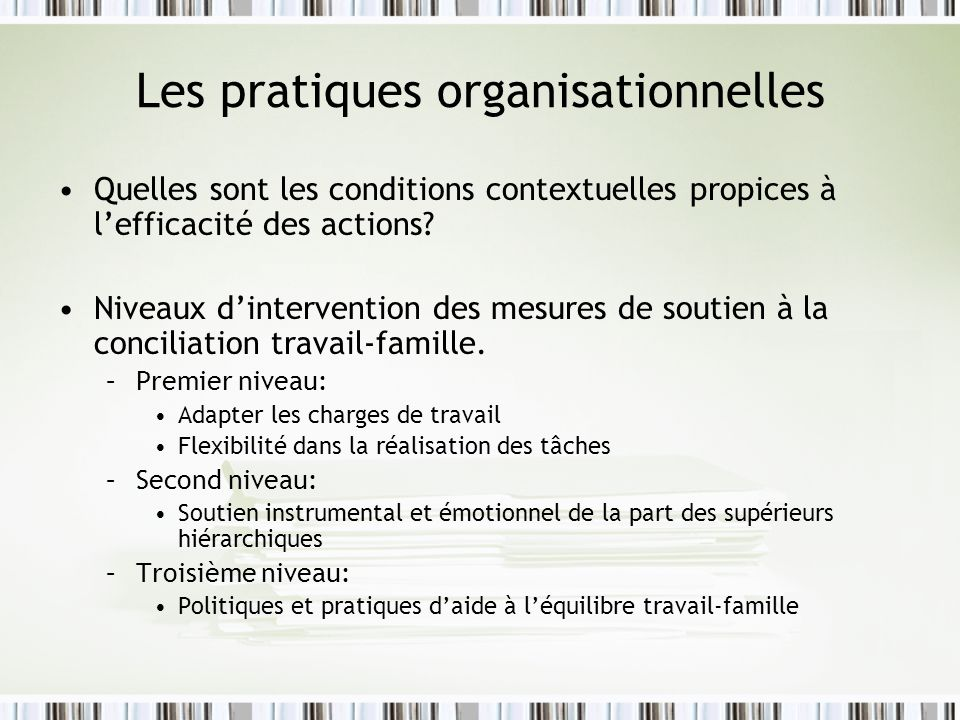 Les pratiques organisationnelles Quelles sont les conditions contextuelles propices à lefficacité des actions? Niveaux dintervention des mesures de so