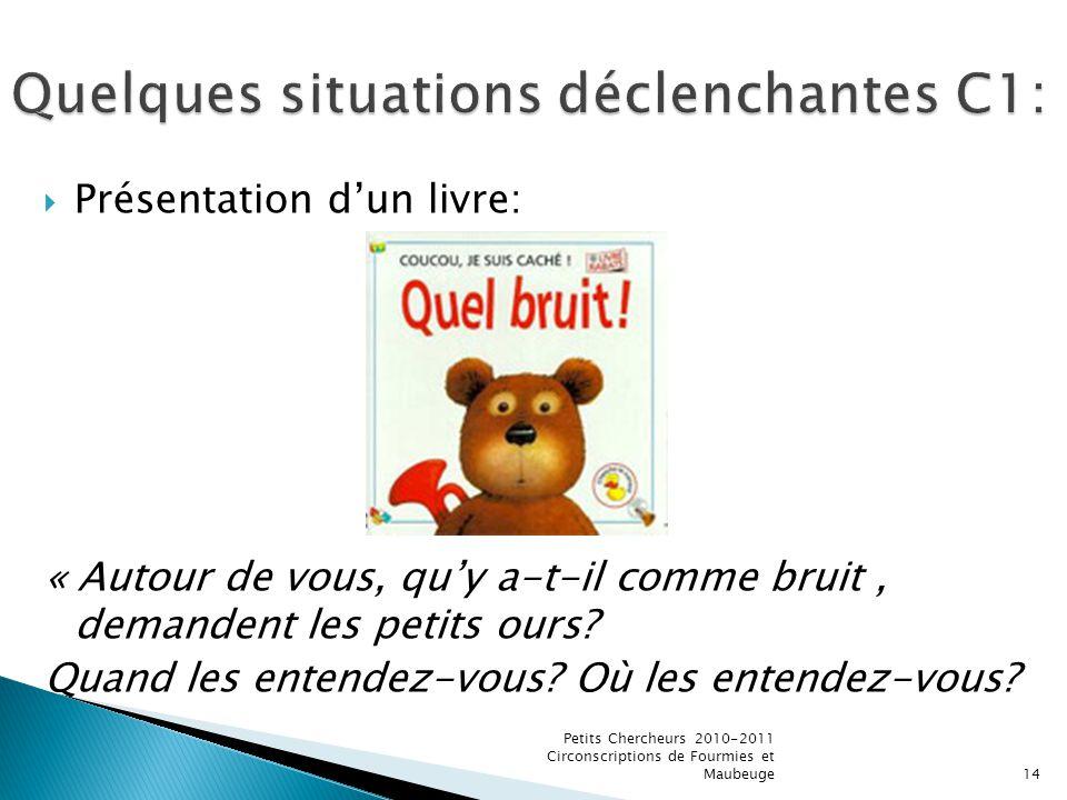 Présentation dun livre: « Autour de vous, quy a-t-il comme bruit, demandent les petits ours? Quand les entendez-vous? Où les entendez-vous? Petits Che