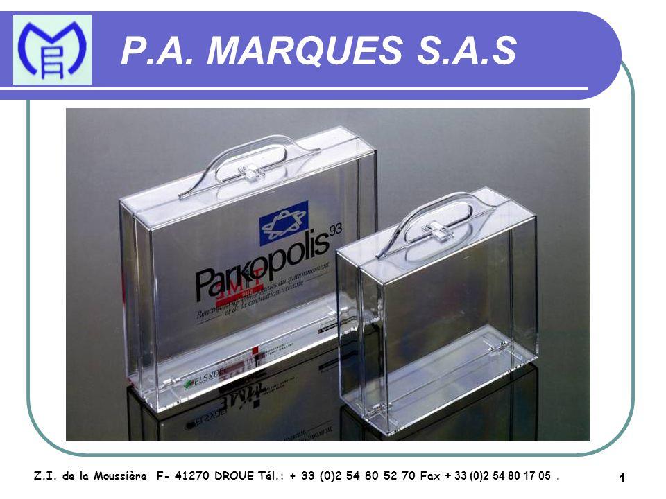 1 P.A. MARQUES S.A.S Z.I. de la Moussière F- 41270 DROUE Tél.: + 33 (0)2 54 80 52 70 Fax + 33 (0)2 54 80 17 05.