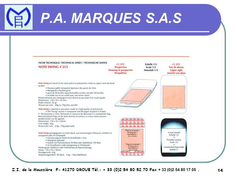 14 P.A. MARQUES S.A.S Z.I. de la Moussière F- 41270 DROUE Tél.: + 33 (0)2 54 80 52 70 Fax + 33 (0)2 54 80 17 05.