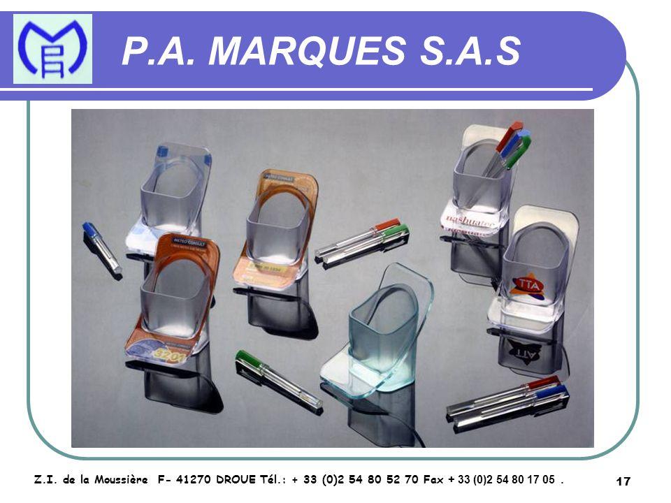 17 P.A. MARQUES S.A.S Z.I. de la Moussière F- 41270 DROUE Tél.: + 33 (0)2 54 80 52 70 Fax + 33 (0)2 54 80 17 05.