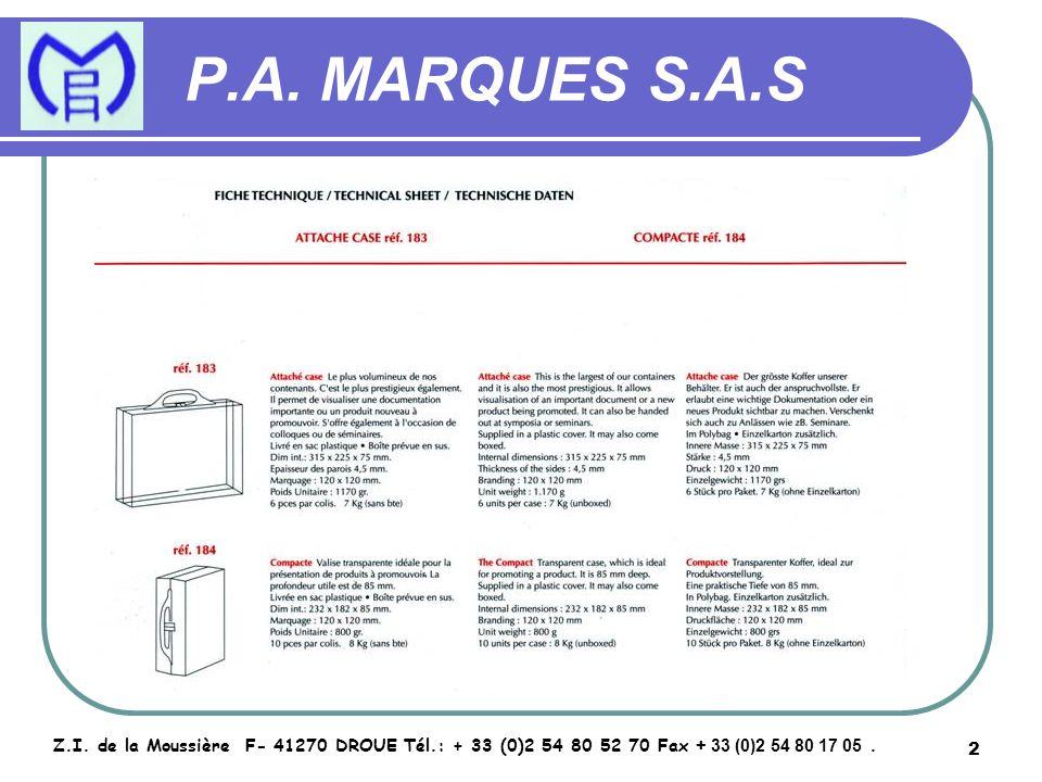 2 P.A. MARQUES S.A.S Z.I. de la Moussière F- 41270 DROUE Tél.: + 33 (0)2 54 80 52 70 Fax + 33 (0)2 54 80 17 05.