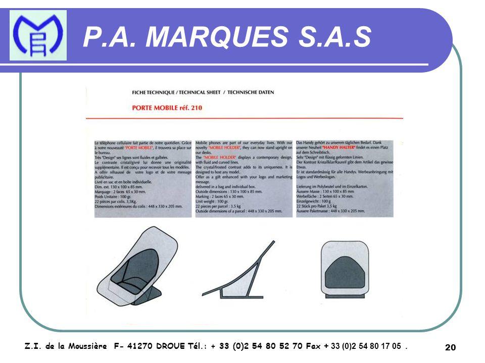 20 P.A. MARQUES S.A.S Z.I. de la Moussière F- 41270 DROUE Tél.: + 33 (0)2 54 80 52 70 Fax + 33 (0)2 54 80 17 05.