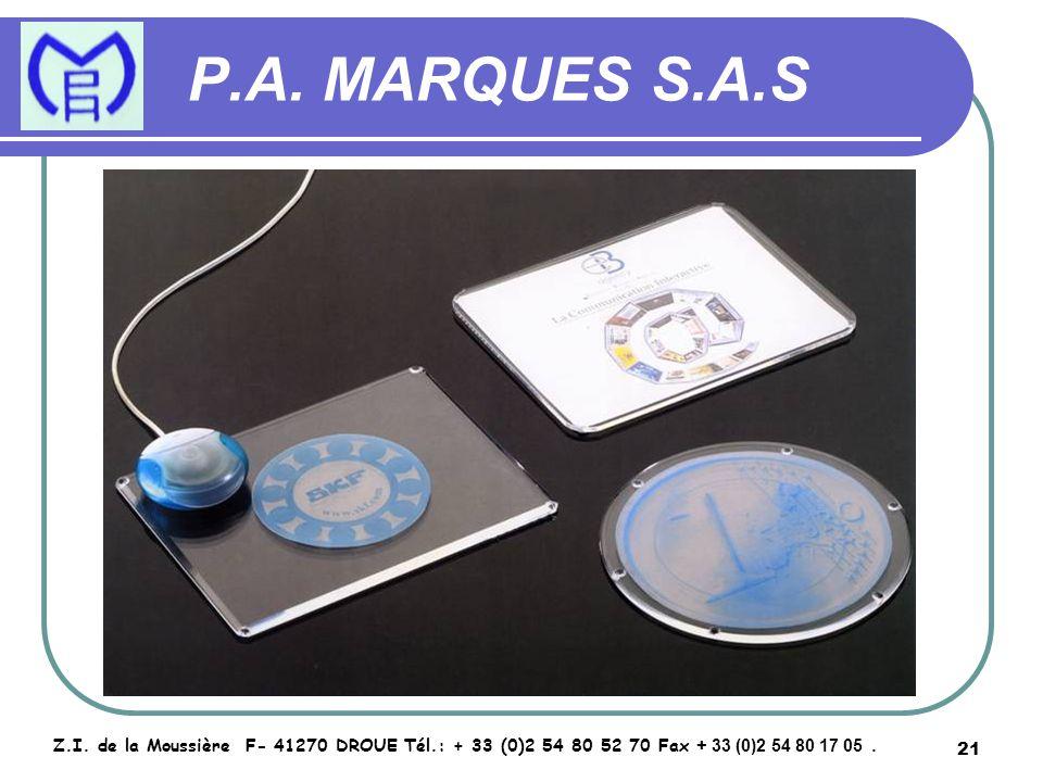 21 P.A. MARQUES S.A.S Z.I. de la Moussière F- 41270 DROUE Tél.: + 33 (0)2 54 80 52 70 Fax + 33 (0)2 54 80 17 05.