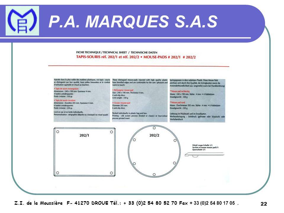 22 P.A. MARQUES S.A.S Z.I. de la Moussière F- 41270 DROUE Tél.: + 33 (0)2 54 80 52 70 Fax + 33 (0)2 54 80 17 05.