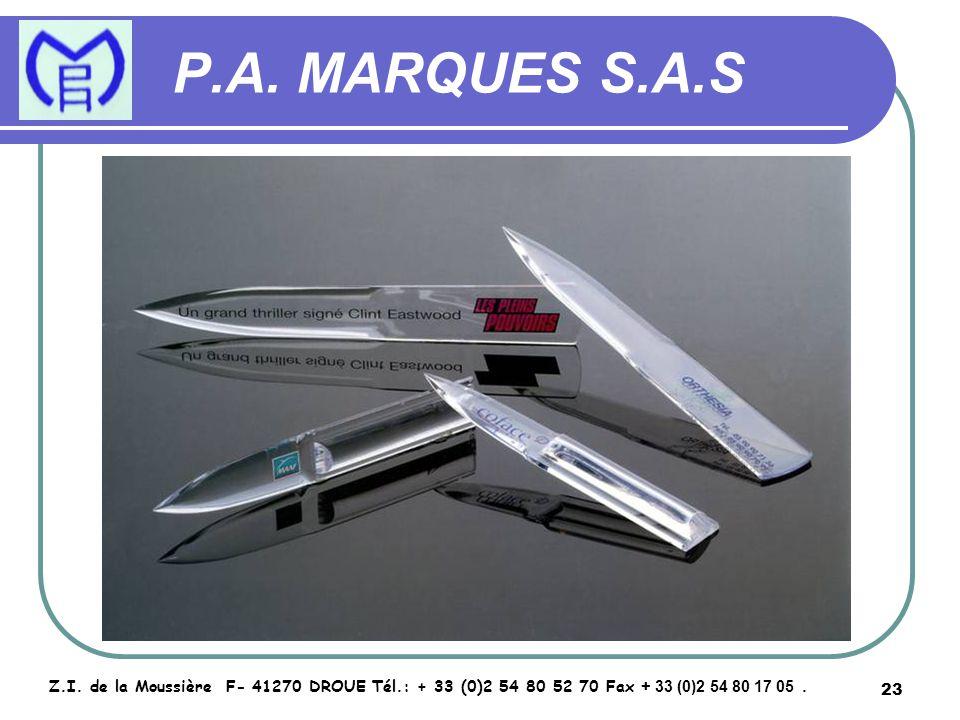 23 P.A. MARQUES S.A.S Z.I. de la Moussière F- 41270 DROUE Tél.: + 33 (0)2 54 80 52 70 Fax + 33 (0)2 54 80 17 05.