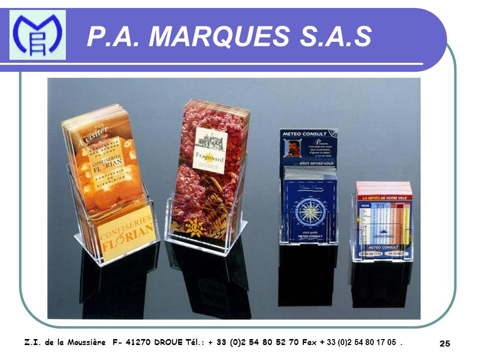 25 P.A. MARQUES S.A.S Z.I. de la Moussière F- 41270 DROUE Tél.: + 33 (0)2 54 80 52 70 Fax + 33 (0)2 54 80 17 05.