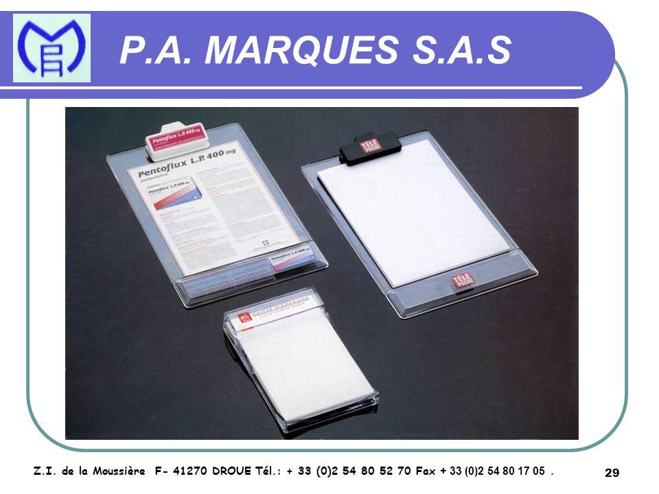 29 P.A. MARQUES S.A.S Z.I. de la Moussière F- 41270 DROUE Tél.: + 33 (0)2 54 80 52 70 Fax + 33 (0)2 54 80 17 05.