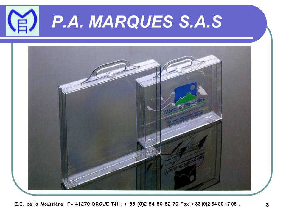 3 P.A. MARQUES S.A.S Z.I. de la Moussière F- 41270 DROUE Tél.: + 33 (0)2 54 80 52 70 Fax + 33 (0)2 54 80 17 05.