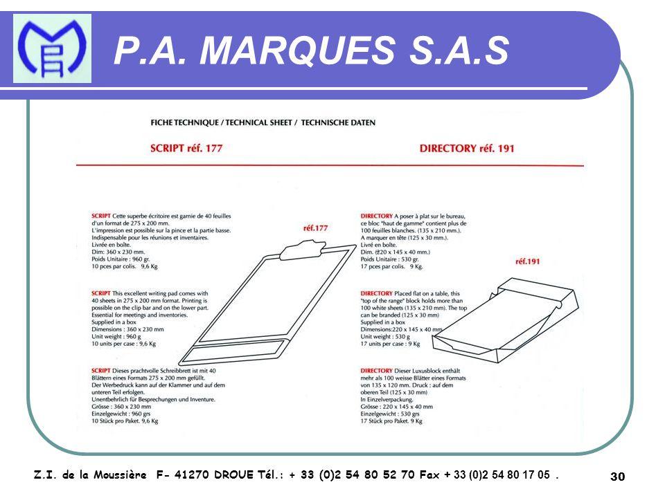 30 P.A. MARQUES S.A.S Z.I. de la Moussière F- 41270 DROUE Tél.: + 33 (0)2 54 80 52 70 Fax + 33 (0)2 54 80 17 05.