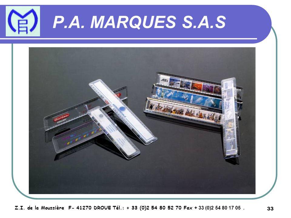 33 P.A. MARQUES S.A.S Z.I. de la Moussière F- 41270 DROUE Tél.: + 33 (0)2 54 80 52 70 Fax + 33 (0)2 54 80 17 05.