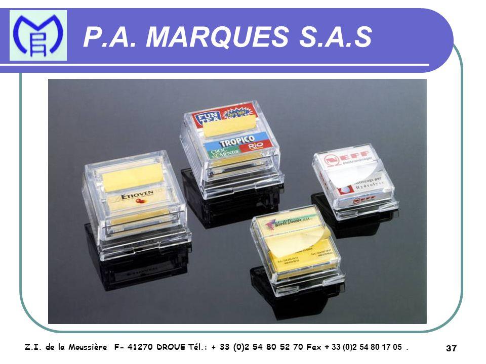 37 P.A. MARQUES S.A.S Z.I. de la Moussière F- 41270 DROUE Tél.: + 33 (0)2 54 80 52 70 Fax + 33 (0)2 54 80 17 05.