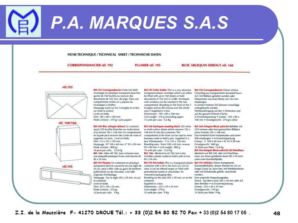 48 P.A. MARQUES S.A.S Z.I. de la Moussière F- 41270 DROUE Tél.: + 33 (0)2 54 80 52 70 Fax + 33 (0)2 54 80 17 05.