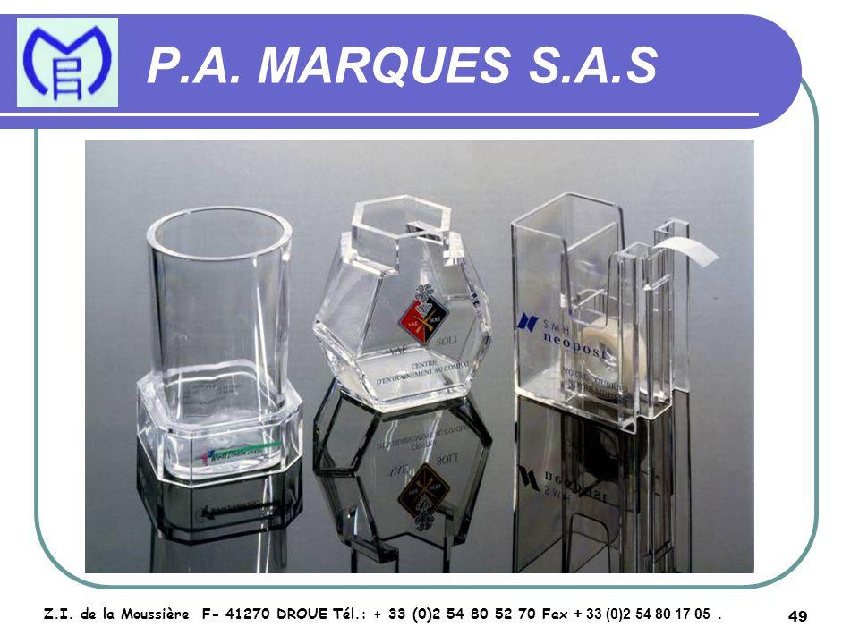 49 P.A. MARQUES S.A.S Z.I. de la Moussière F- 41270 DROUE Tél.: + 33 (0)2 54 80 52 70 Fax + 33 (0)2 54 80 17 05.