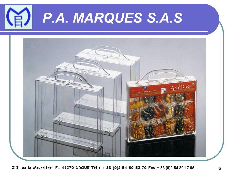 5 P.A. MARQUES S.A.S Z.I. de la Moussière F- 41270 DROUE Tél.: + 33 (0)2 54 80 52 70 Fax + 33 (0)2 54 80 17 05.
