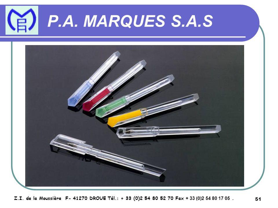 51 P.A. MARQUES S.A.S Z.I. de la Moussière F- 41270 DROUE Tél.: + 33 (0)2 54 80 52 70 Fax + 33 (0)2 54 80 17 05.