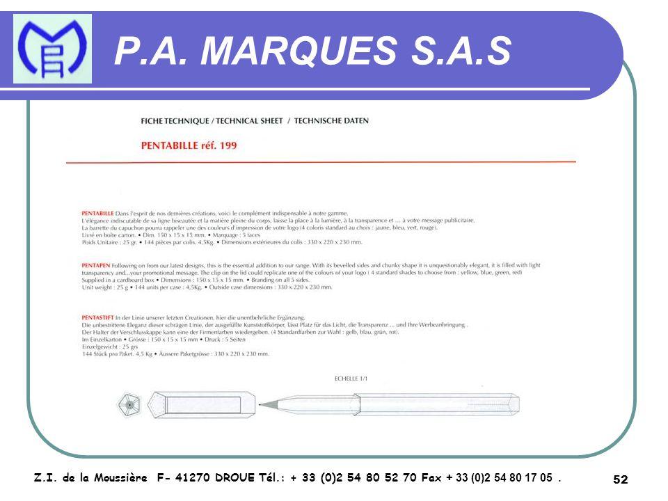 52 P.A. MARQUES S.A.S Z.I. de la Moussière F- 41270 DROUE Tél.: + 33 (0)2 54 80 52 70 Fax + 33 (0)2 54 80 17 05.
