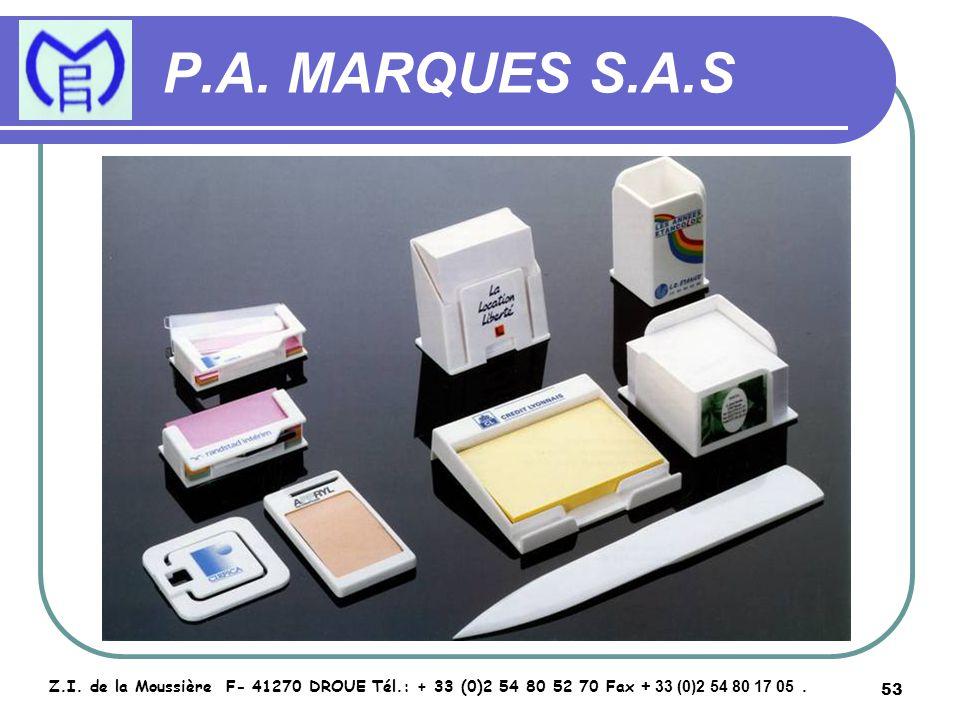 53 P.A. MARQUES S.A.S Z.I. de la Moussière F- 41270 DROUE Tél.: + 33 (0)2 54 80 52 70 Fax + 33 (0)2 54 80 17 05.