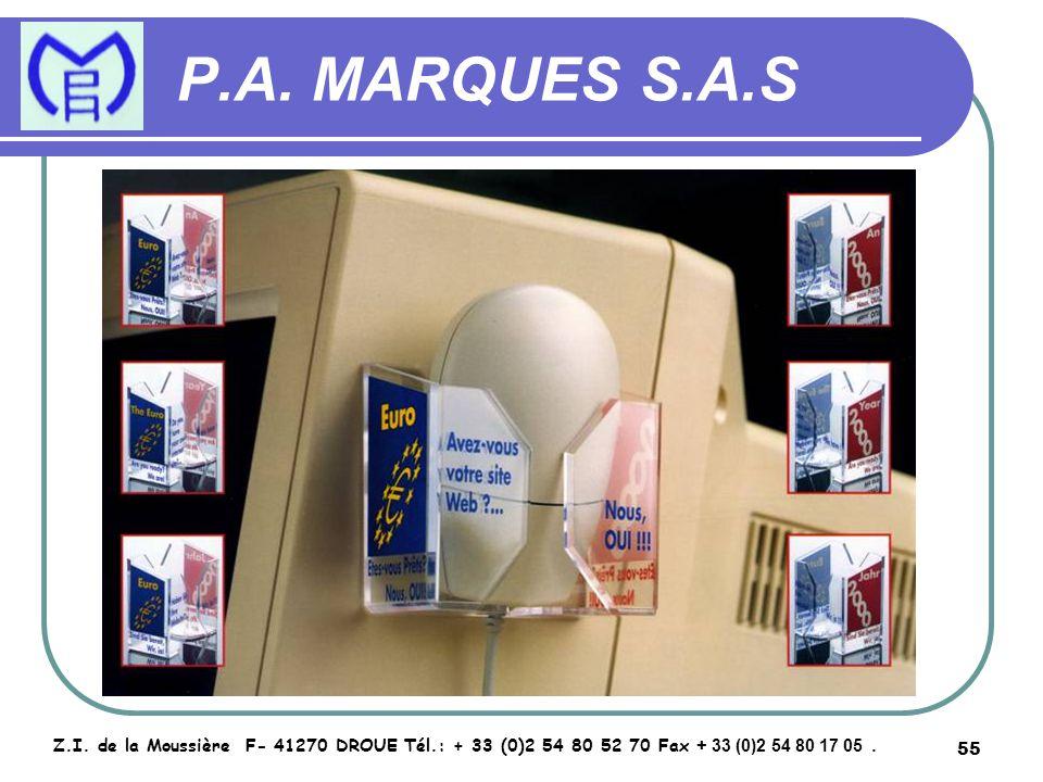 55 P.A. MARQUES S.A.S Z.I. de la Moussière F- 41270 DROUE Tél.: + 33 (0)2 54 80 52 70 Fax + 33 (0)2 54 80 17 05.