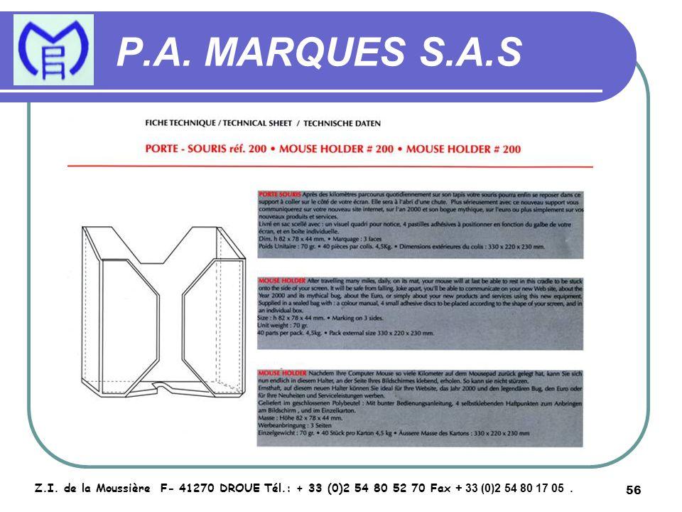56 P.A. MARQUES S.A.S Z.I. de la Moussière F- 41270 DROUE Tél.: + 33 (0)2 54 80 52 70 Fax + 33 (0)2 54 80 17 05.