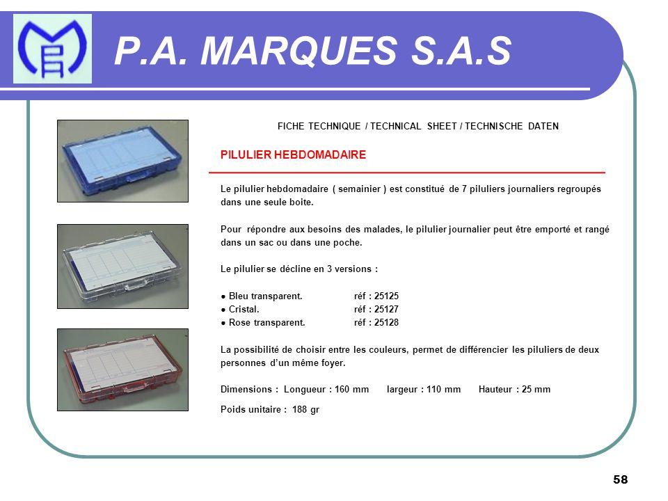 FICHE TECHNIQUE / TECHNICAL SHEET / TECHNISCHE DATEN PILULIER HEBDOMADAIRE Le pilulier hebdomadaire ( semainier ) est constitué de 7 piluliers journal