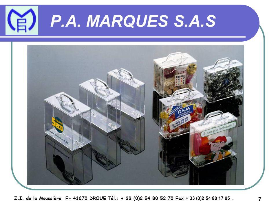 7 P.A. MARQUES S.A.S Z.I. de la Moussière F- 41270 DROUE Tél.: + 33 (0)2 54 80 52 70 Fax + 33 (0)2 54 80 17 05.